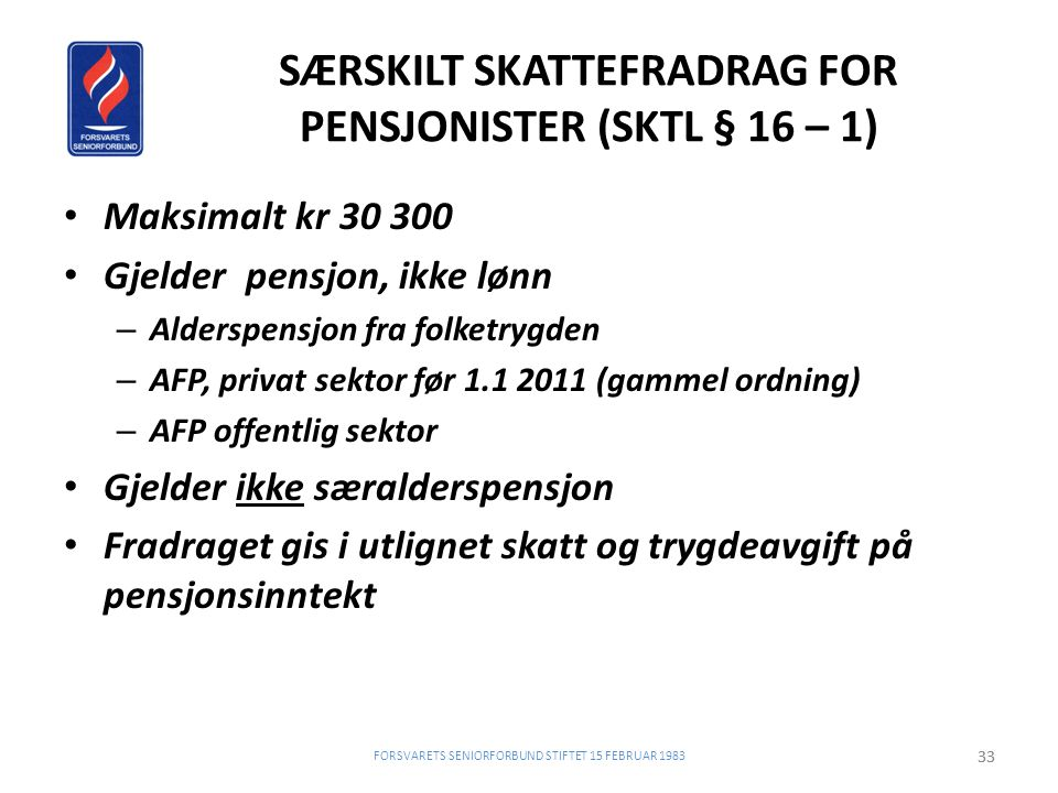 SÆRSKILT SKATTEFRADRAG FOR PENSJONISTER (SKTL § 16 – 1)