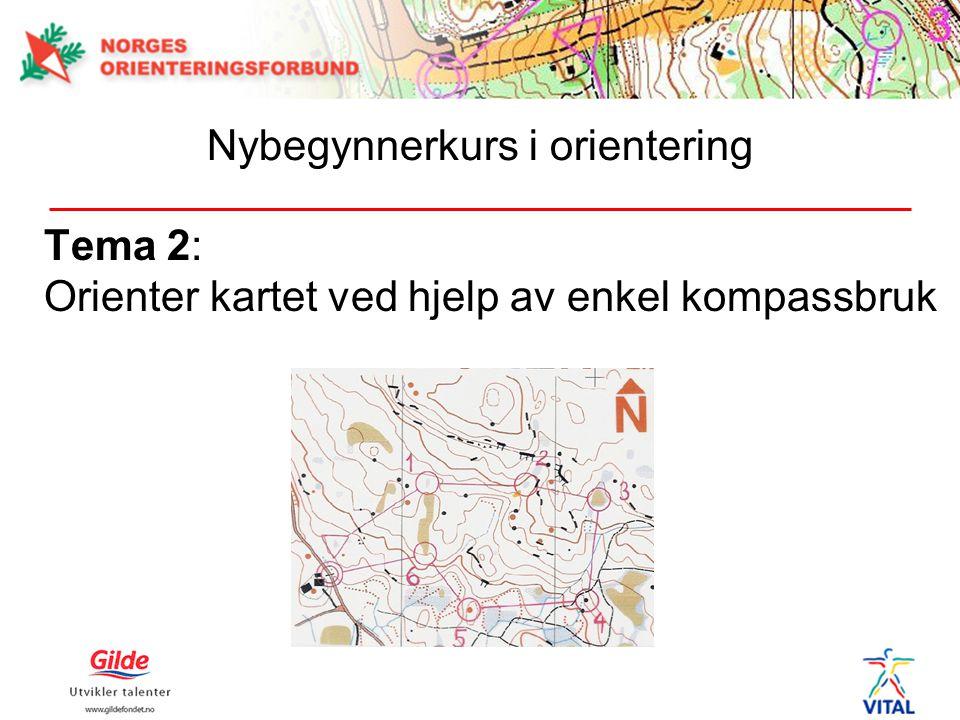 Tema 2: Orienter kartet ved hjelp av enkel kompassbruk