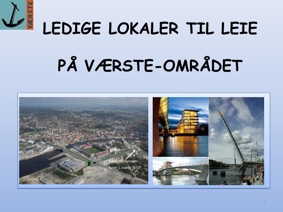 LEDIGE LOKALER TIL LEIE PÅ VÆRSTE-OMRÅDET