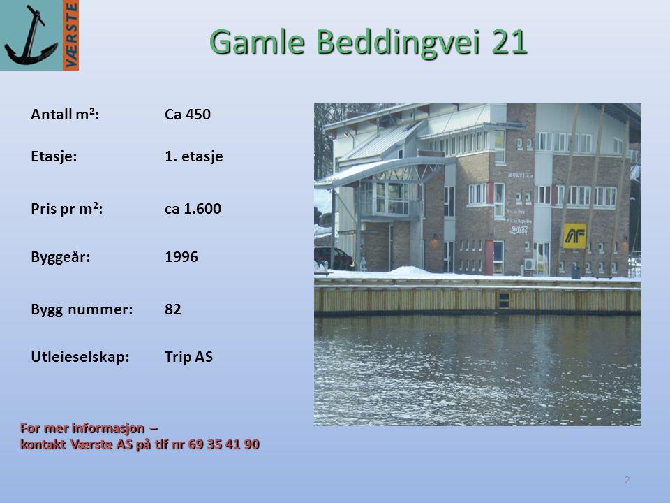 Gamle Beddingvei 21 Antall m2: Ca 450 Etasje: 1. etasje