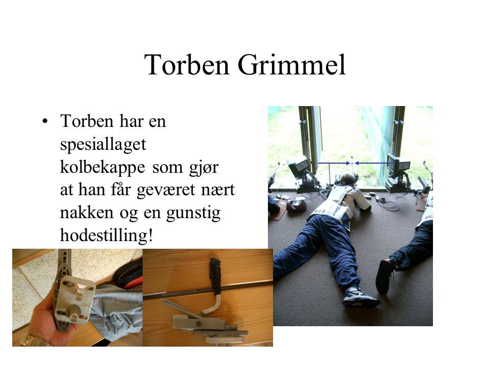 Torben Grimmel Torben har en spesiallaget kolbekappe som gjør at han får geværet nært nakken og en gunstig hodestilling!
