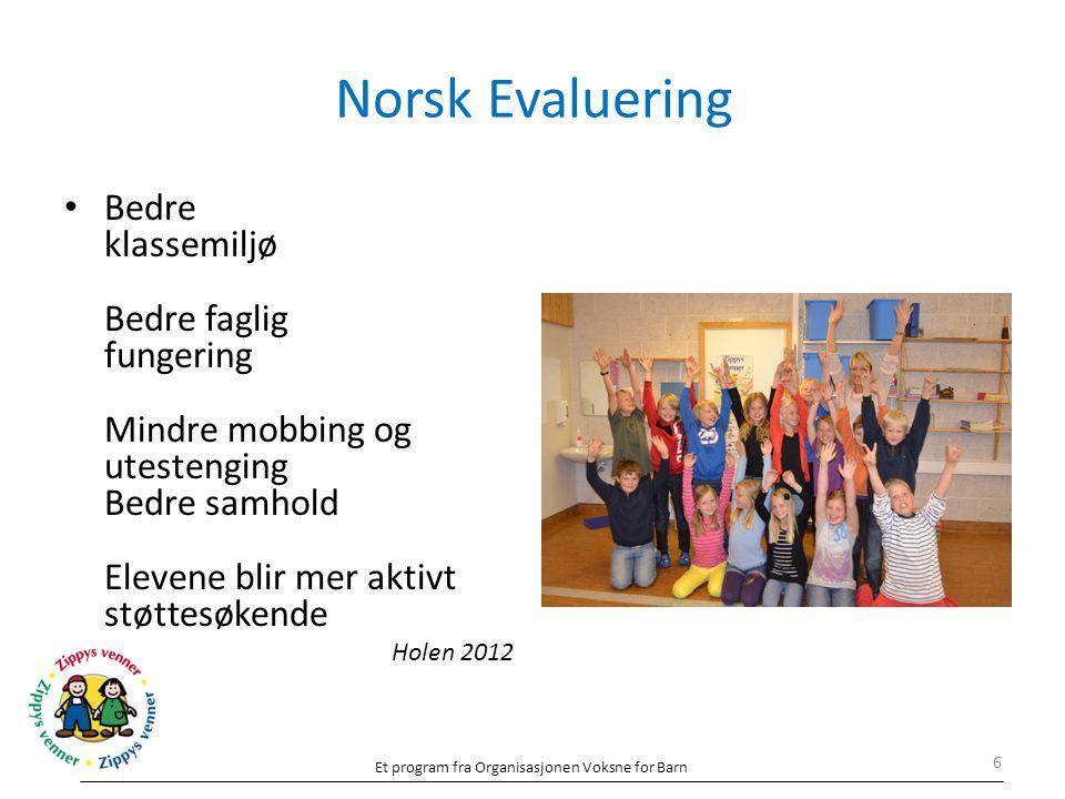 Norsk Evaluering Bedre klassemiljø Bedre faglig fungering Mindre mobbing og utestenging Bedre samhold Elevene blir mer aktivt støttesøkende.
