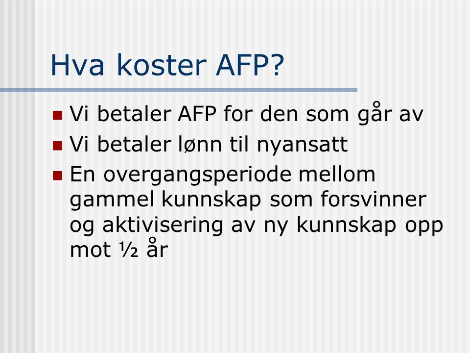 Hva koster AFP Vi betaler AFP for den som går av