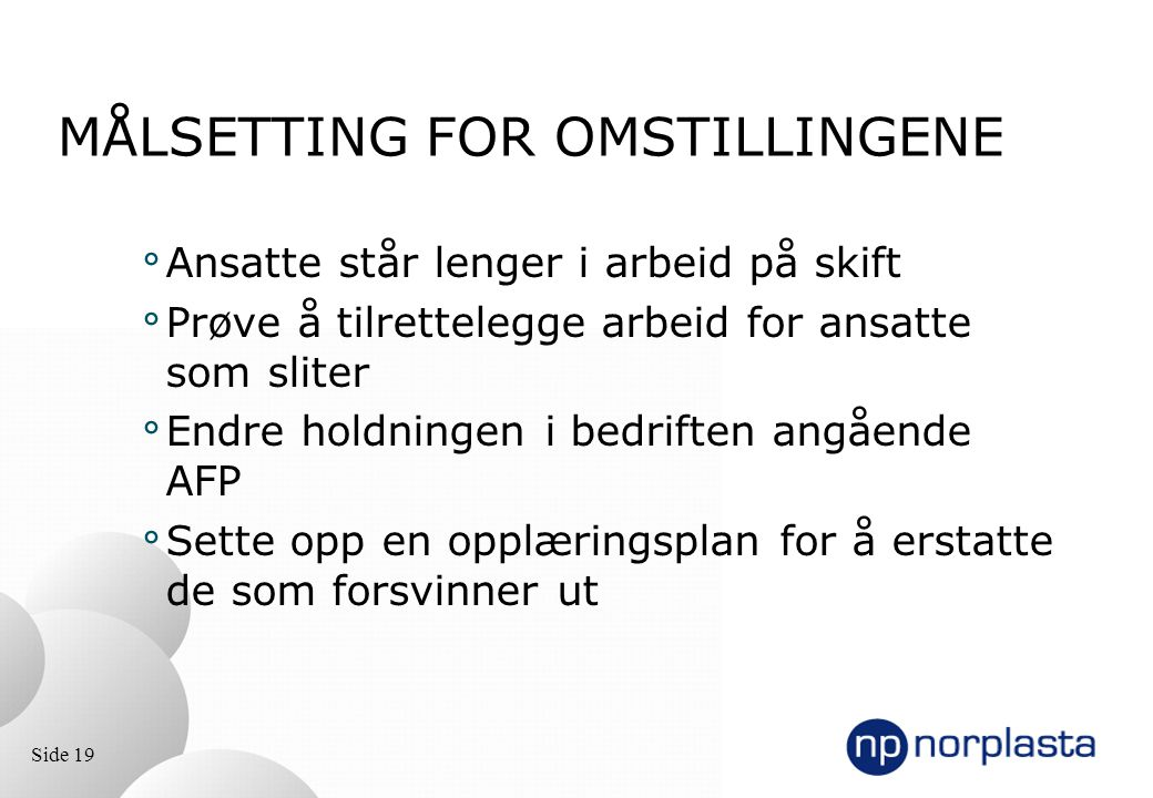 MÅLSETTING FOR OMSTILLINGENE