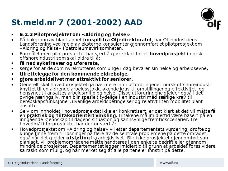 St.meld.nr 7 (2001-2002) AAD 5.2.3 Pilotprosjektet om «Aldring og helse»