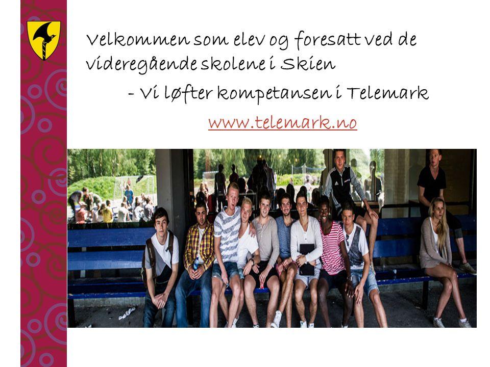 Velkommen som elev og foresatt ved de videregående skolene i Skien - Vi løfter kompetansen i Telemark www.telemark.no