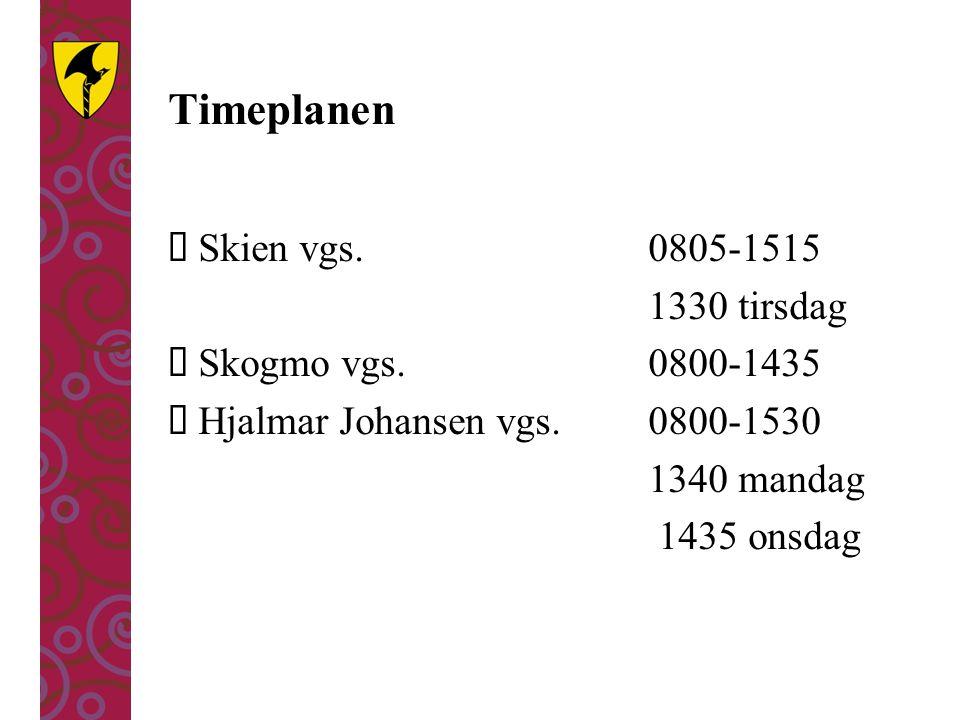 Timeplanen Skien vgs. 0805-1515 1330 tirsdag Skogmo vgs. 0800-1435