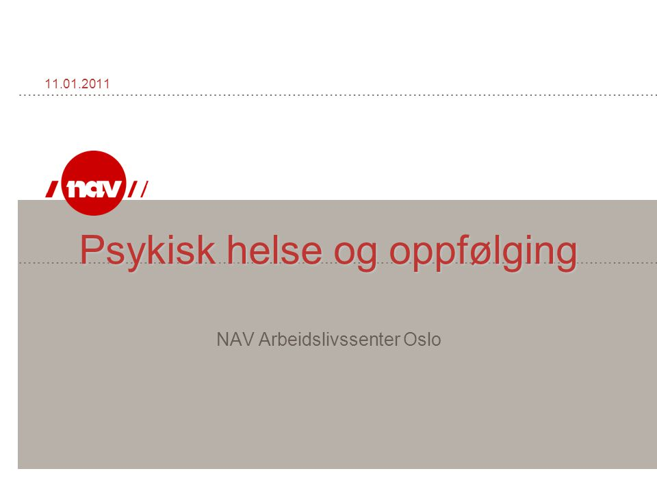 Psykisk helse og oppfølging NAV Arbeidslivssenter Oslo