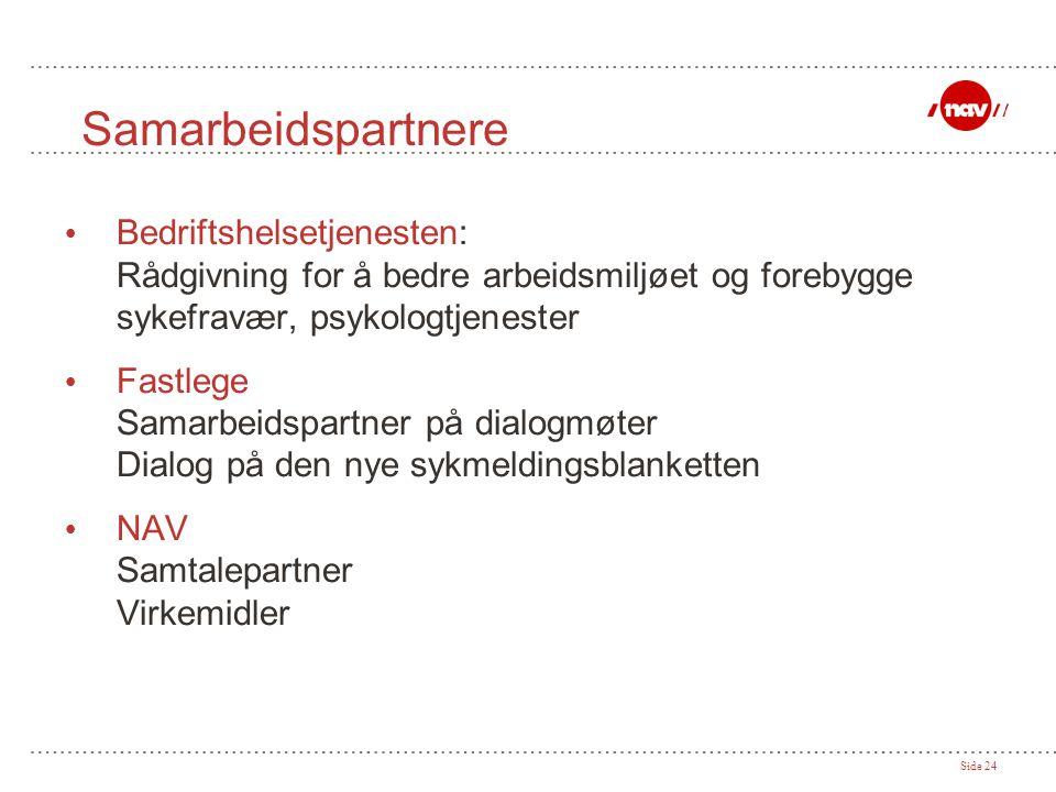 Samarbeidspartnere Bedriftshelsetjenesten: Rådgivning for å bedre arbeidsmiljøet og forebygge sykefravær, psykologtjenester.