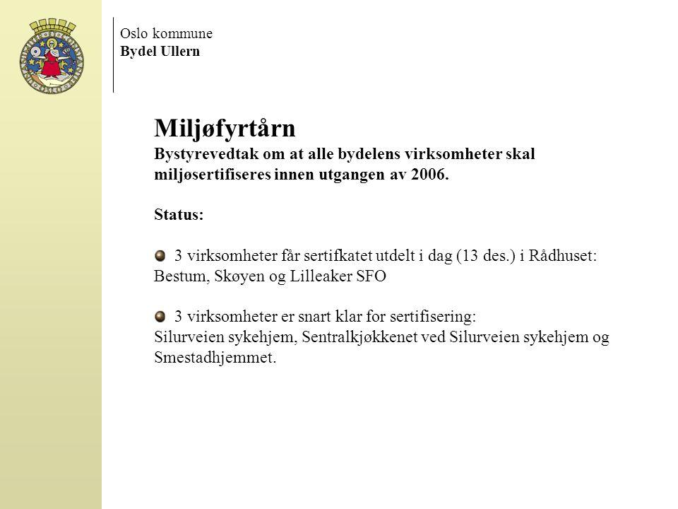 Oslo kommune. Bydel Ullern. Miljøfyrtårn. Bystyrevedtak om at alle bydelens virksomheter skal miljøsertifiseres innen utgangen av 2006.