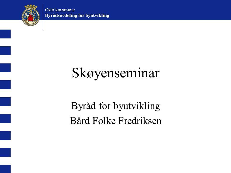 Byråd for byutvikling Bård Folke Fredriksen