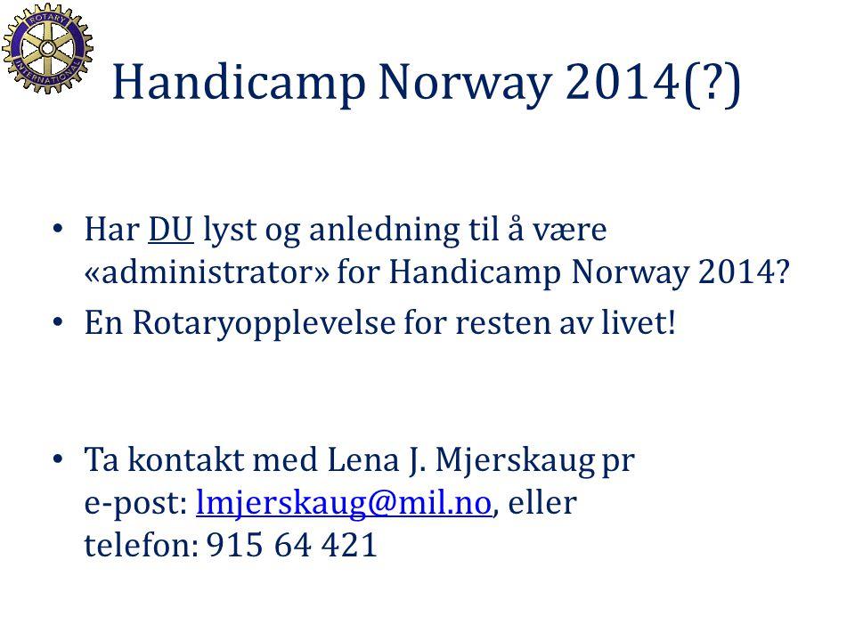 Handicamp Norway 2014( ) Har DU lyst og anledning til å være «administrator» for Handicamp Norway 2014