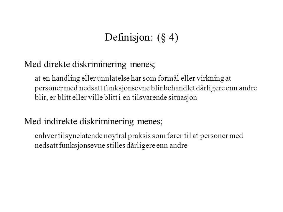 Definisjon: (§ 4) Med direkte diskriminering menes;