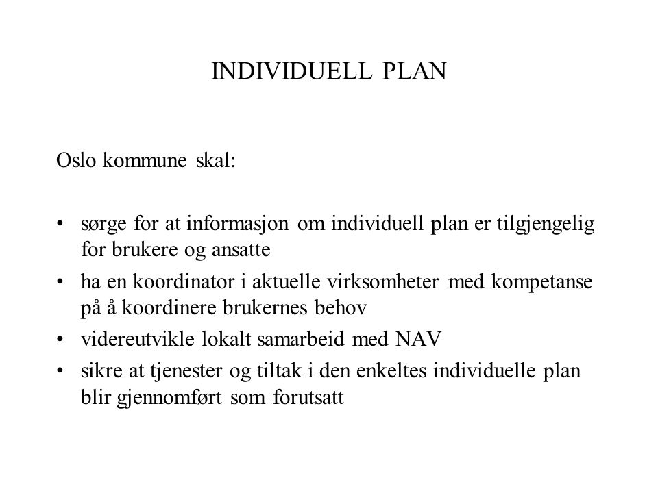 INDIVIDUELL PLAN Oslo kommune skal: