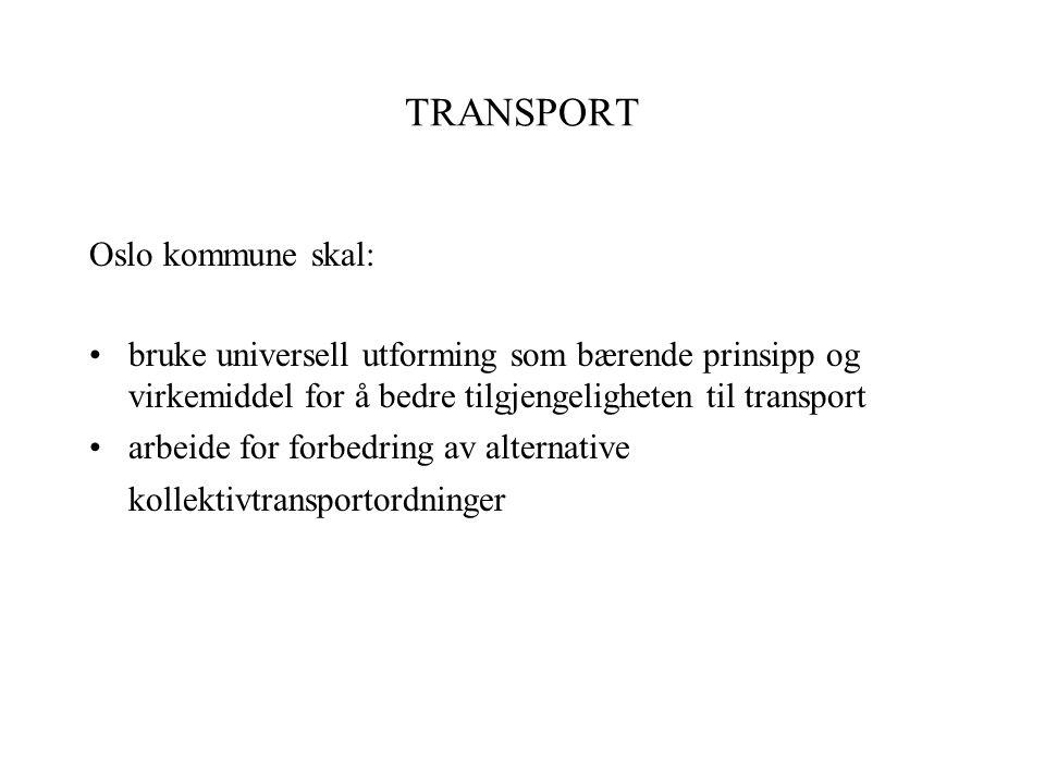 TRANSPORT Oslo kommune skal: