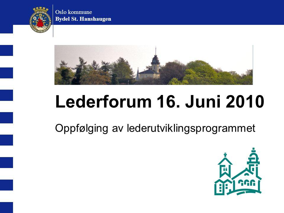 Lederforum 16. Juni 2010 Oppfølging av lederutviklingsprogrammet