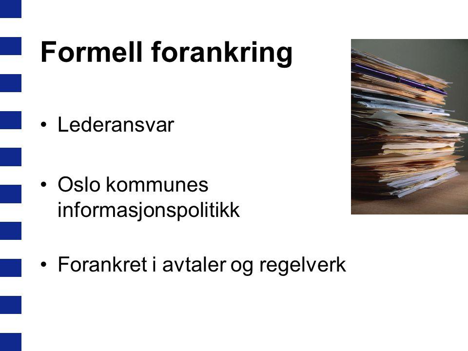 Formell forankring Lederansvar Oslo kommunes informasjonspolitikk