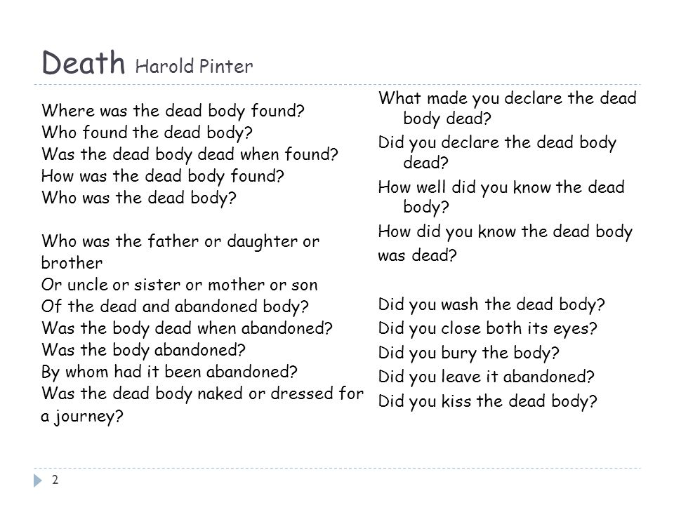 Death Harold Pinter What made you declare the dead body dead