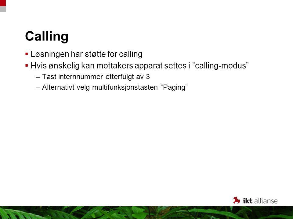 Calling Løsningen har støtte for calling