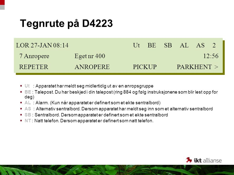 Tegnrute på D4223 LOR 27-JAN 08:14 Ut BE SB AL AS 2