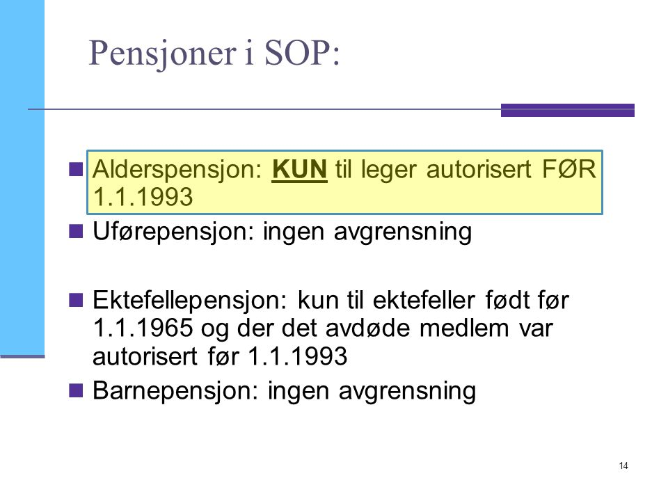 Pensjoner i SOP: Alderspensjon: KUN til leger autorisert FØR 1.1.1993