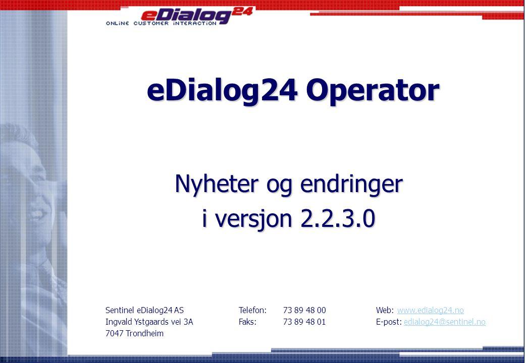 eDialog24 Operator Nyheter og endringer i versjon 2.2.3.0