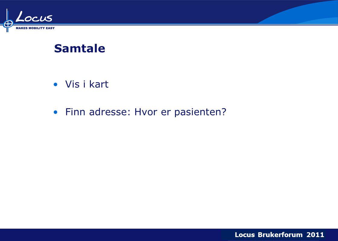 Samtale Vis i kart Finn adresse: Hvor er pasienten