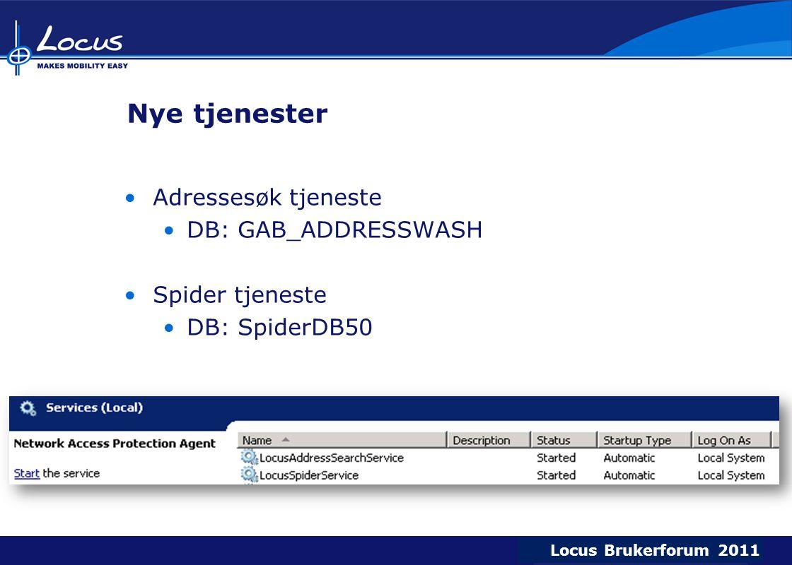 Nye tjenester Adressesøk tjeneste DB: GAB_ADDRESSWASH Spider tjeneste