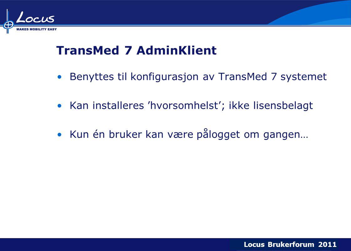 TransMed 7 AdminKlient Benyttes til konfigurasjon av TransMed 7 systemet. Kan installeres 'hvorsomhelst'; ikke lisensbelagt.