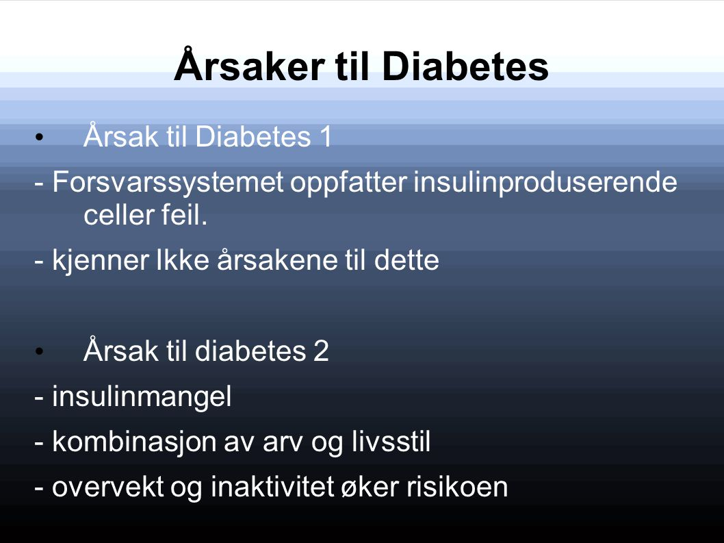 Årsaker til Diabetes Årsak til Diabetes 1