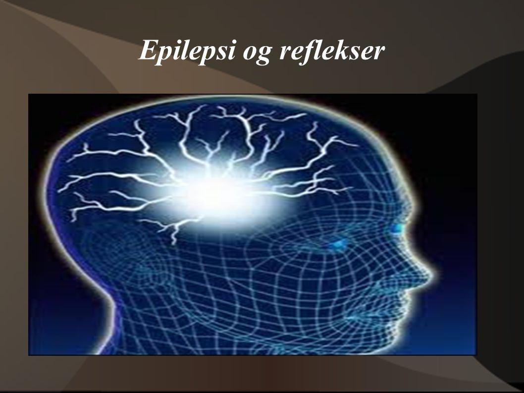 Epilepsi og reflekser