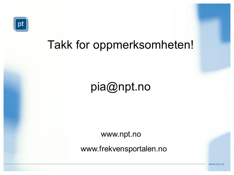 Takk for oppmerksomheten! pia@npt.no