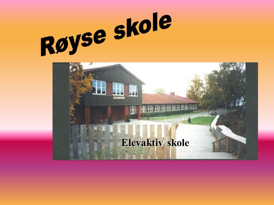 Røyse skole Elevaktiv skole