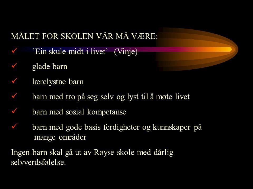 MÅLET FOR SKOLEN VÅR MÅ VÆRE: