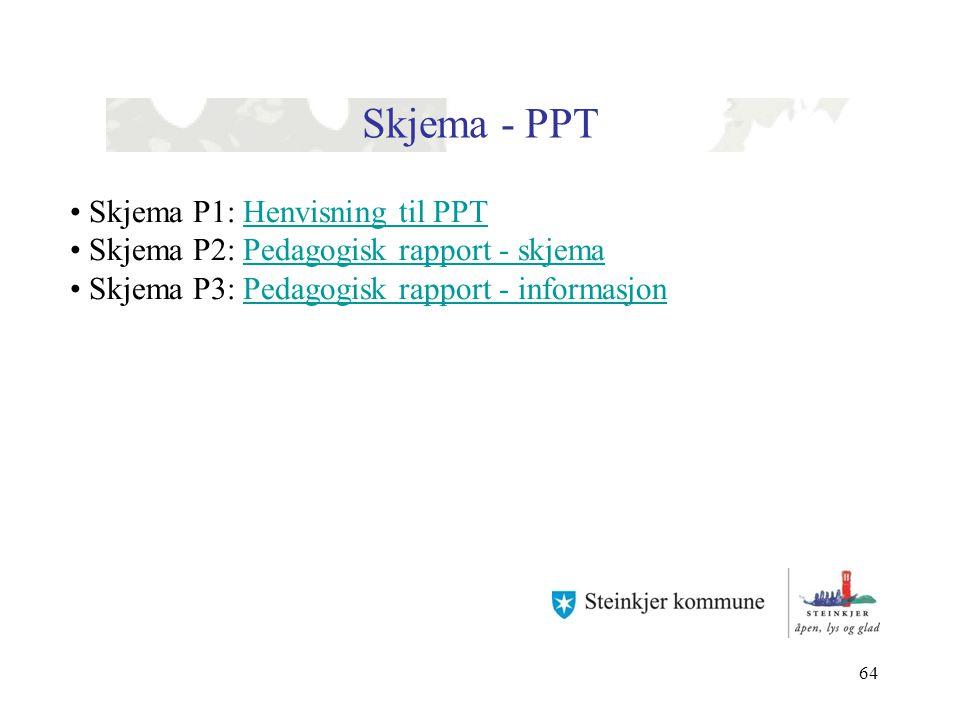 Skjema - PPT Skjema P1: Henvisning til PPT
