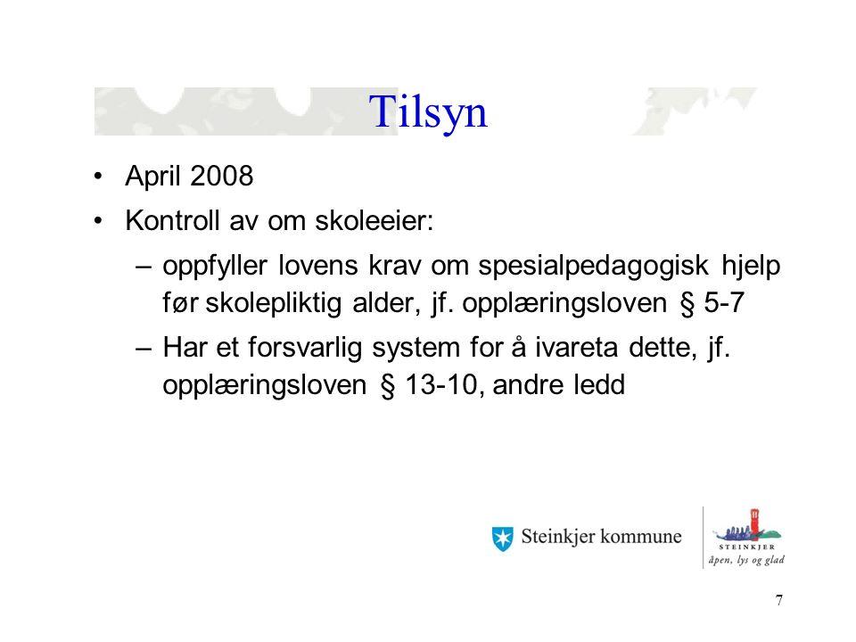 Tilsyn April 2008 Kontroll av om skoleeier: