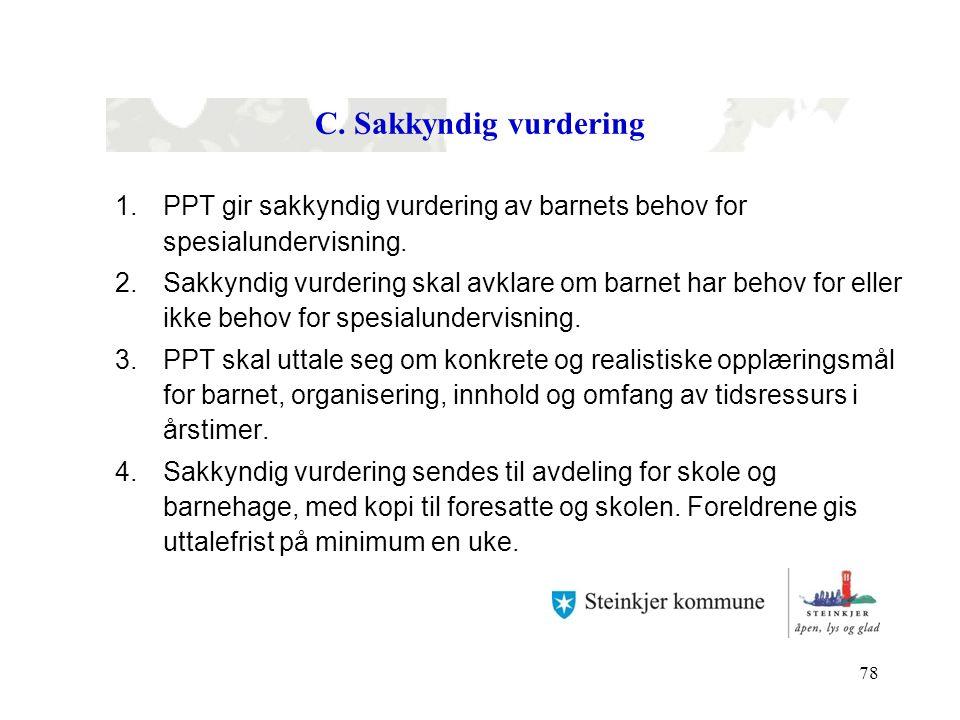 C. Sakkyndig vurdering PPT gir sakkyndig vurdering av barnets behov for spesialundervisning.