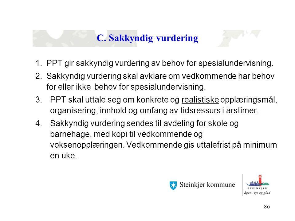 C. Sakkyndig vurdering 1. PPT gir sakkyndig vurdering av behov for spesialundervisning.