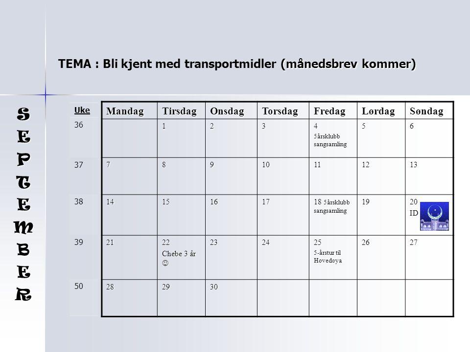 S E P T M B R TEMA : Bli kjent med transportmidler (månedsbrev kommer)