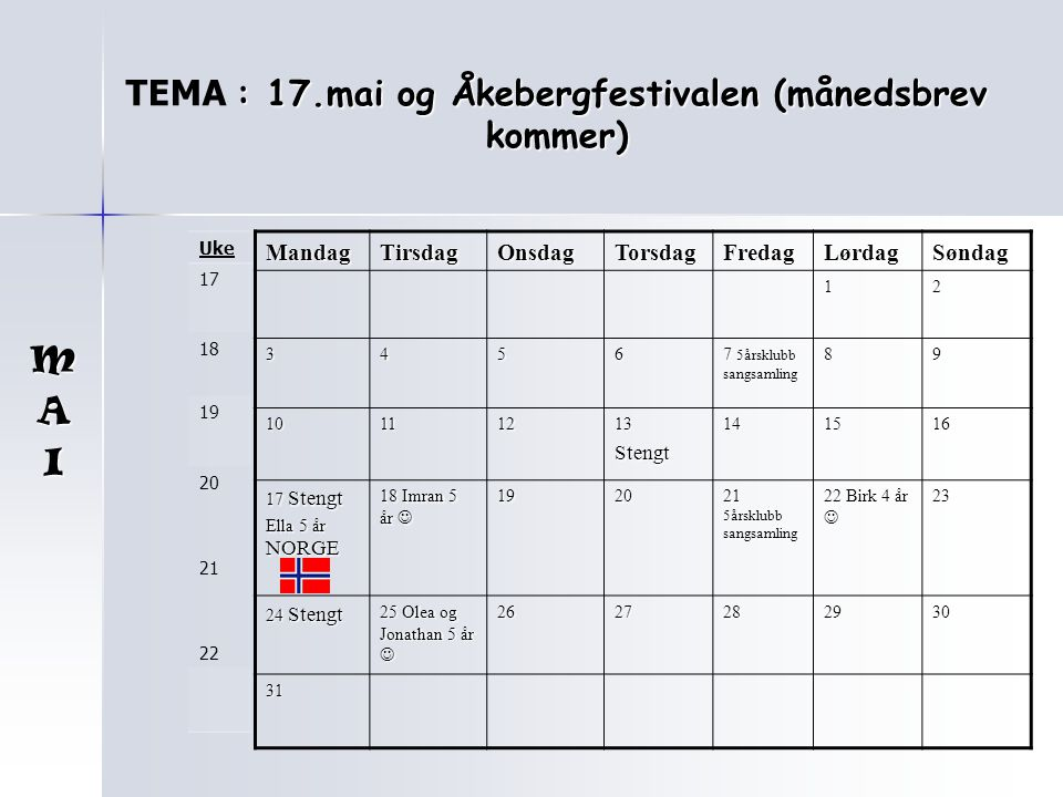 TEMA : 17.mai og Åkebergfestivalen (månedsbrev kommer)