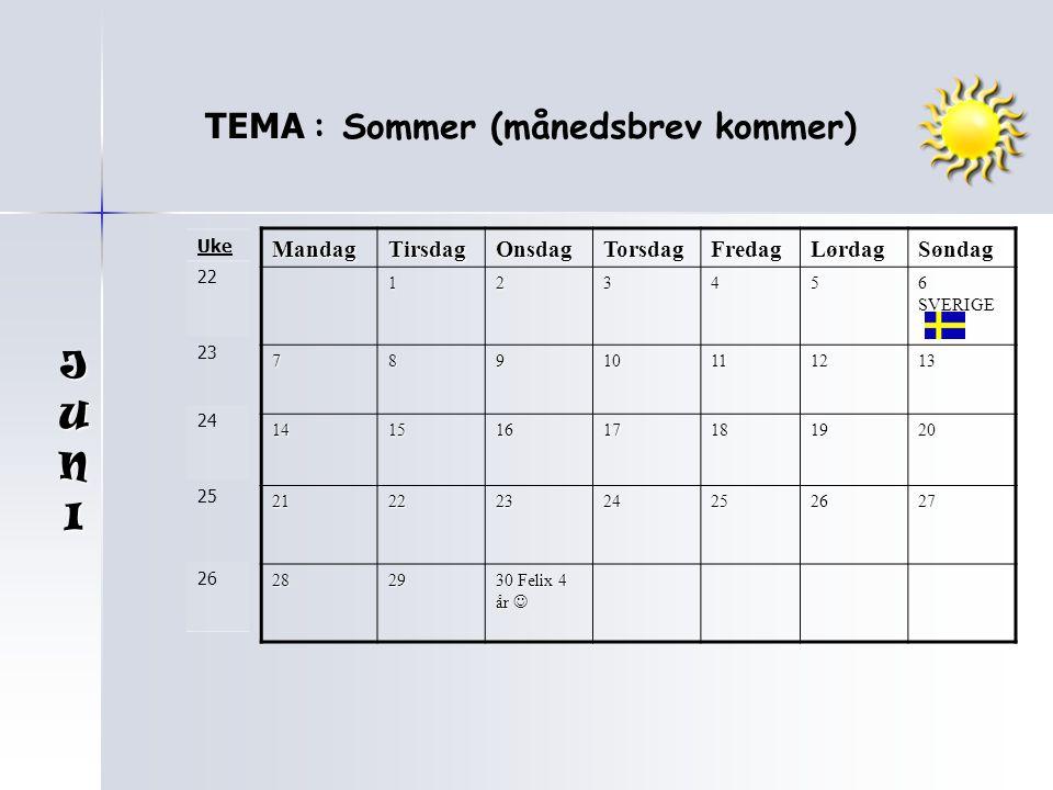 TEMA : Sommer (månedsbrev kommer)