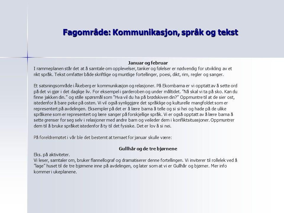 Fagområde: Kommunikasjon, språk og tekst