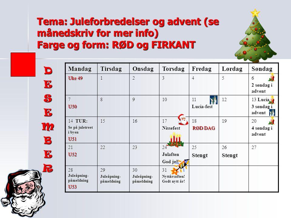 Tema: Juleforbredelser og advent (se månedskriv for mer info) Farge og form: RØD og FIRKANT
