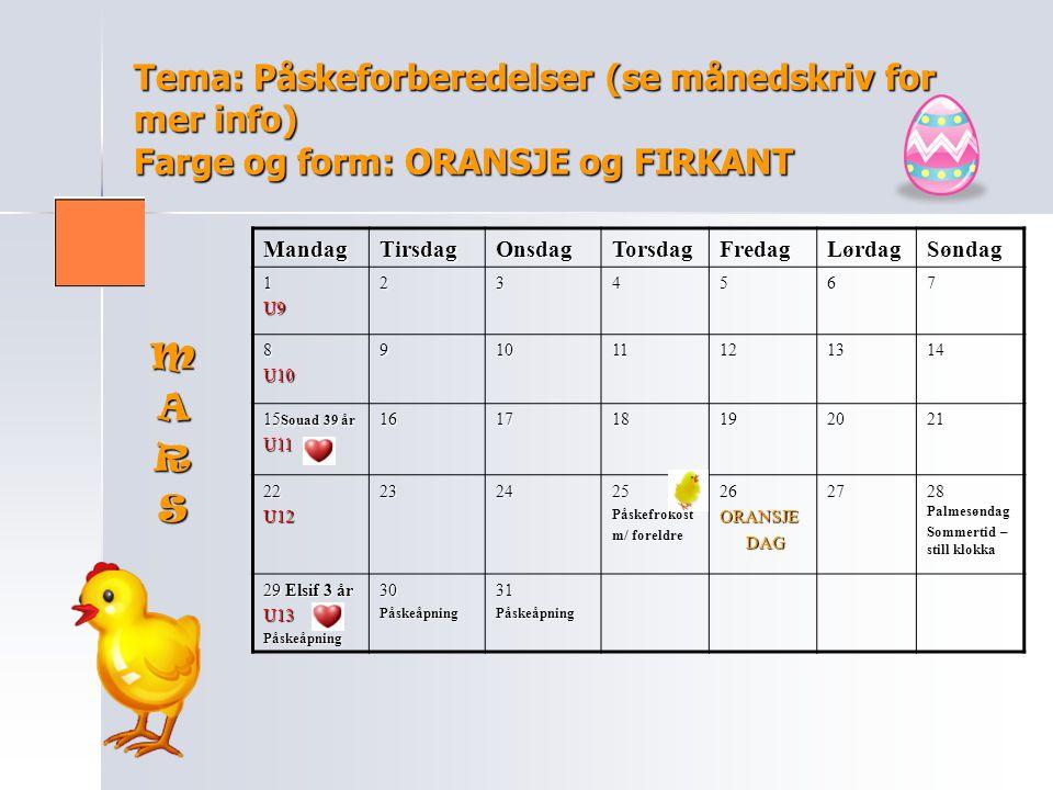 Tema: Påskeforberedelser (se månedskriv for mer info) Farge og form: ORANSJE og FIRKANT