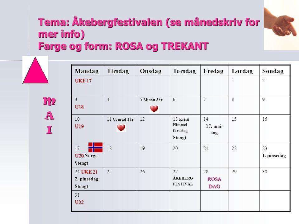 Tema: Åkebergfestivalen (se månedskriv for mer info) Farge og form: ROSA og TREKANT