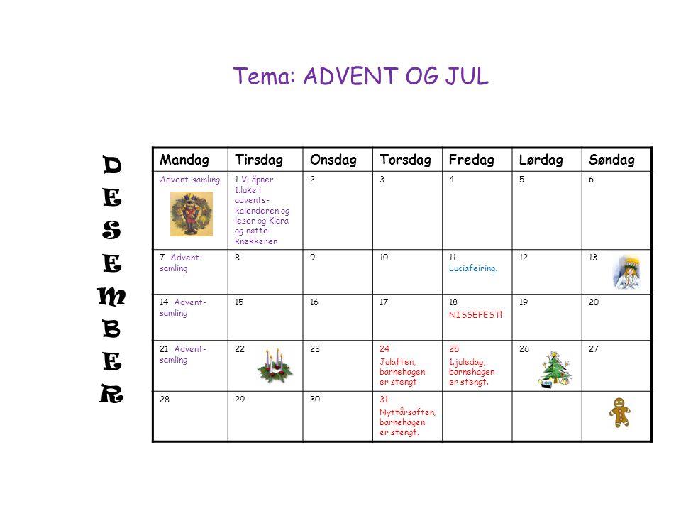 Tema: ADVENT OG JUL D E S M B R Mandag Tirsdag Onsdag Torsdag Fredag