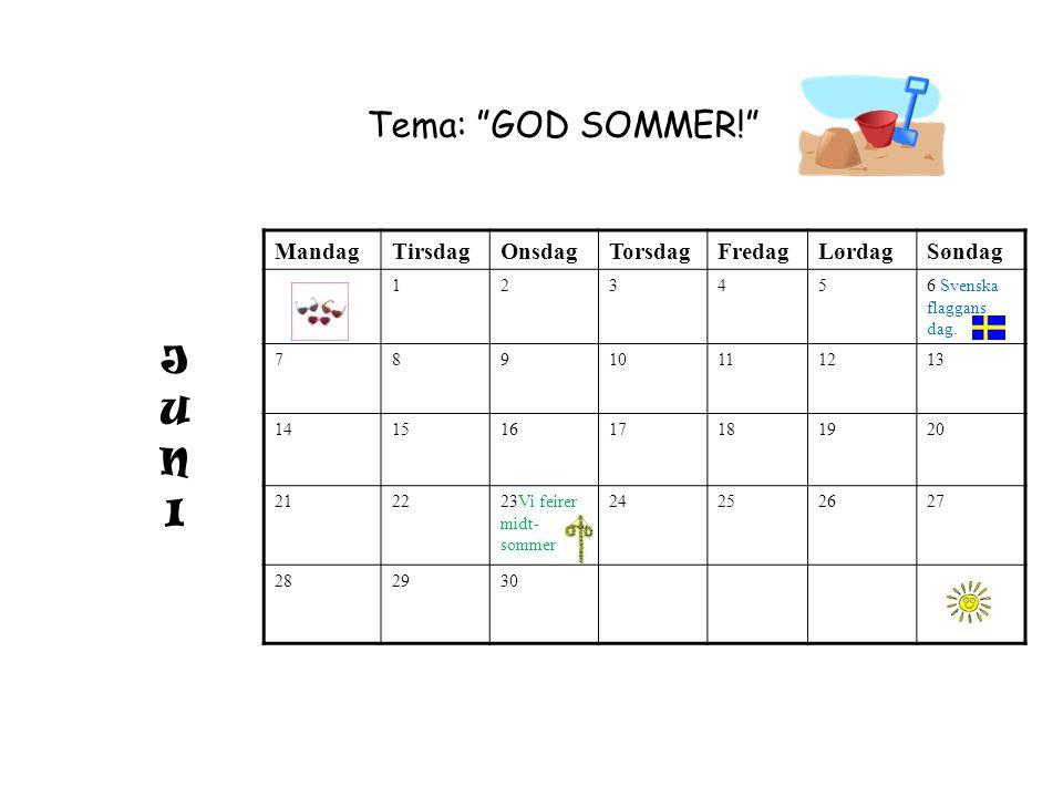 Tema: GOD SOMMER! J U N I Mandag Tirsdag Onsdag Torsdag Fredag
