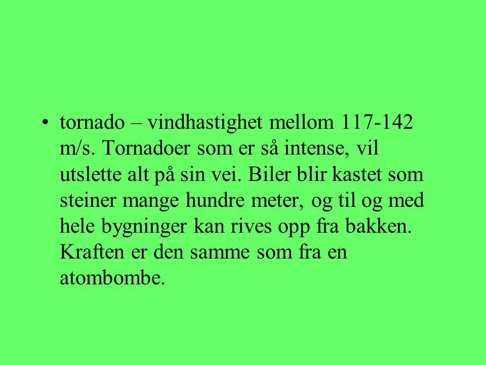 tornado – vindhastighet mellom 117-142 m/s