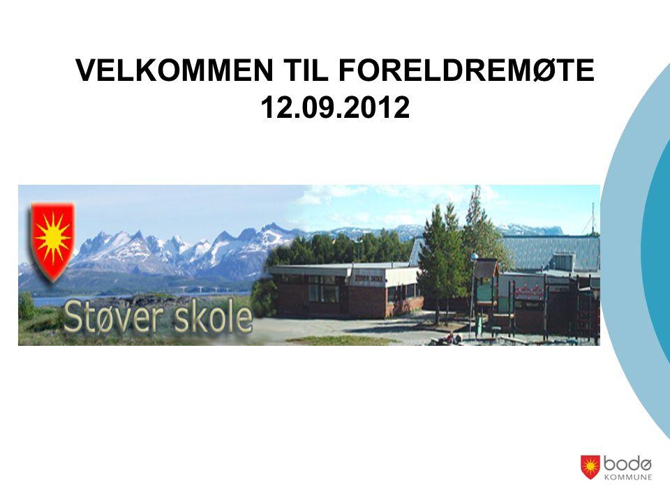 VELKOMMEN TIL FORELDREMØTE 12.09.2012