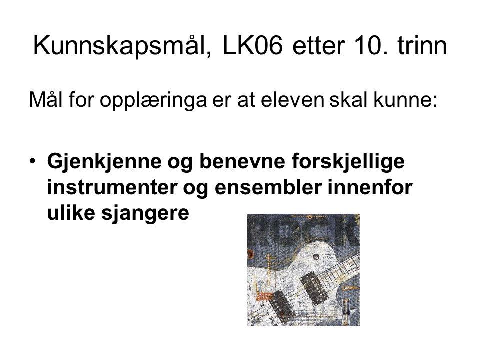 Kunnskapsmål, LK06 etter 10. trinn